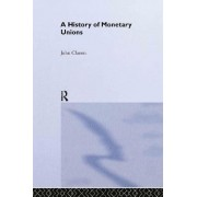 A History of Monetary Unions by John F. Chown