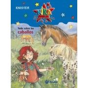 Todo sobre los caballos / All About Horses by Knister