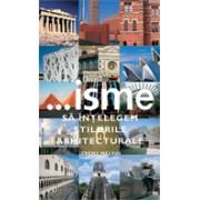 ISME - SA INTELEGEM STILURILE ARHITECTURALE