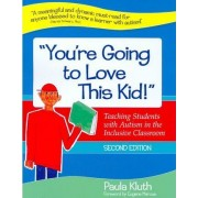 You're Going to Love This Kid! by Paula Kluth