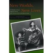 New Worlds, New Lives by Lane Ryo Hirabayashi