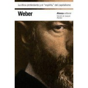 La etica protestante y el espiritu del capitalismo / The Protestant Ethic and the Spirit of Capitalism by Max Weber