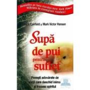Supa de pui pentru suflet - Jack Canfield Mark Victor Hansen
