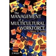 The Management of a Multicultural Workforce by Monir H. Tayeb