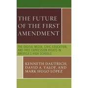 The Future of the First Amendment by Kenneth Dautrich