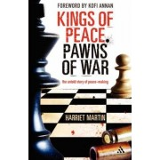 Kings of Peace - Pawns of War by Harriet Martin