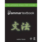 Japanese Stage-Step Course: Grammar Textbook by Wako Tawa