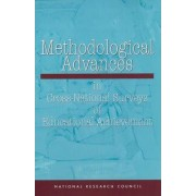 Methodological Advances in Cross-National Surveys of Educational Achievement by Board on International Comparative Studies in Education