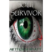 Soul Survivor: A Gripping Tale of the Living, the Dead, and the Struggle to Survive in an Apocalyptic World