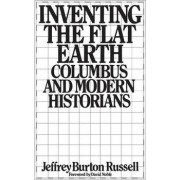 Inventing the Flat Earth by Jeffrey Burton Russell