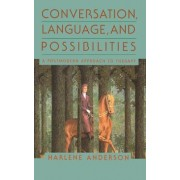 Conversation, Language, and Possibilities: A Postmodern Approach to Therapy