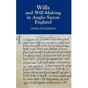 Wills and Will-Making in Anglo-Saxon England by Linda Tollerton