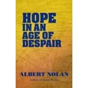 Hope in an Age of Despair by Albert Nolan