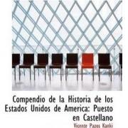Compendio de La Historia de Los Estados Unidos de America by Vicente Pazos Kanki