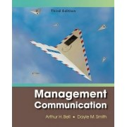 Management Communication by Arthur H. Bell