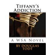 Tiffany's Addiction: A Wsa Novel