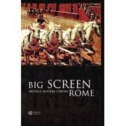 Big Screen Rome by Monica Cyrino