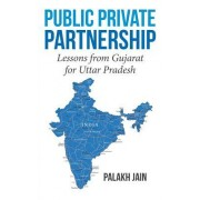Public Private Partnership-: Lessons from Gujarat for Uttar Pradesh