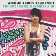 Women Street Artists of Latin America: Art Without Fear