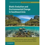 Biotic Evolution and Environmental Change in Southeast Asia by David J. Gower