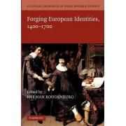Cultural Exchange in Early Modern Europe: Forging European Identities, 1400-1700 Volume 4 by Herman Roodenburg
