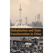 Globalization and State Transformation in China by Yongnian Zheng