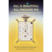 All Is Beautiful All Around Me by Gerald Hausman