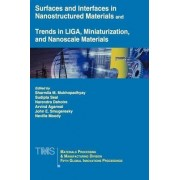 Surfaces and Interfaces in Nanostructured Materials and Trends in LIGA, Miniaturization, and Nanoscale Materials by Sharmila M. Mukhopadhyay