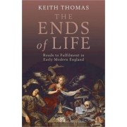 The Ends of Life by Keith Thomas