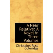 A Near Relative by Christabel Rose Coleridge