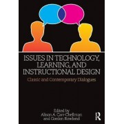 Issues in Technology, Learning and Instructional Design by Alison A. Carr-Chellman