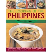 Cooking of the Philippines: Classic Filipino Recipes Made Easy, with 70 Authentic Traditional Dishes Shown Step by Step in More Than 400 Beautiful