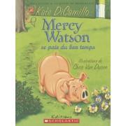 Mercy Watson Se Paie Du Bon Temps by Kate DiCamillo