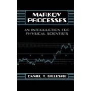 Markov Processes by Daniel T. Gillespie