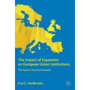 The Impact of Expansion on European Union Institutions by Eva G. Heidbreder