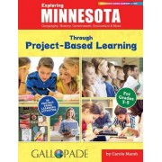 Exploring Minnesota Through Project-Based Learning: Geography, History, Government, Economics & More