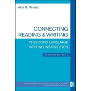 Connecting Reading & Writing in Second Language Writing Instruction by Alan R Hirvela