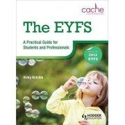 The EYFS: A Practical Guide for Students and Professionals by Vicky Hutchin