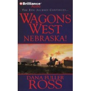Wagons West Nebraska! by Dana Fuller Ross