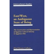 East/West, an Ambiguous State of Being by Hind Rassam Culhane