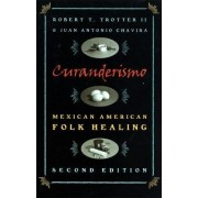Curanderismo by Robert T. Trotter