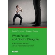 When Patient and Doctor Disagree by Paul Crichton