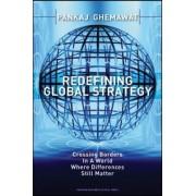 Redefining Global Strategy by Pankaj Ghemawat