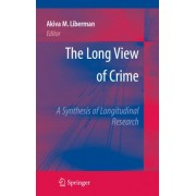 The Long View of Crime by Akiva Liberman