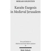 Karaite Exegesis in Medieval Jerusalem by Miriam Goldstein