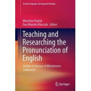 Teaching and Researching the Pronunciation of English by Miroslaw Pawlak