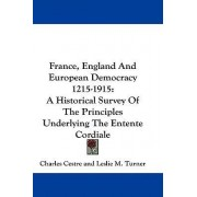 France, England and European Democracy 1215-1915 by Charles Cestre