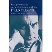 Seis Propuestas Para El Proximo Milenio by Italo Calvino