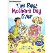 The Best Mother's Day Ever by Eleanor May