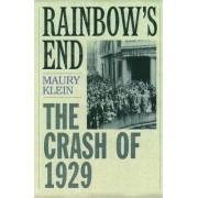 Rainbow's End by Maury Klein